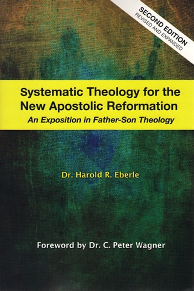 Systematic Theology for the New Apostolic Reformation