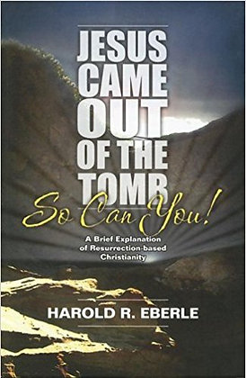 Jesus Came Out of the Tomb...So Can You!