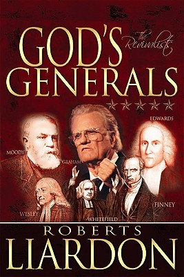 God's Generals Volume 3: The Revivalists