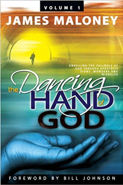 The Dancing Hand of God Volume 1 by James Maloney