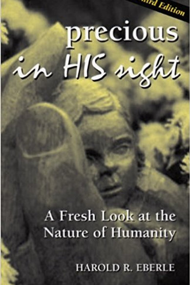 Precious In His Sight by Harold R. Eberle