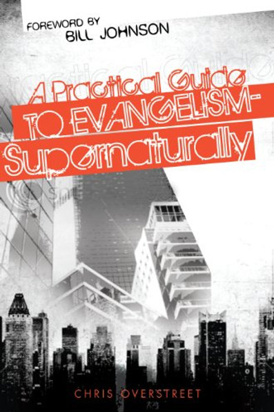 A Practical Guide to Evangelism Spiritually by Chris Overstreet