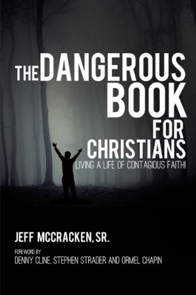 The Dangerous Book for Christians by Jeff McCracken