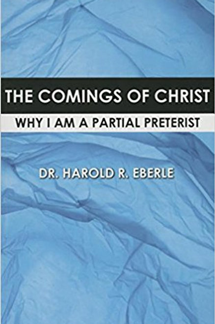 The Comings of Christ by Harold R. Eberle