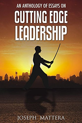 An Anthology of Essays on Cutting Edge Leadership