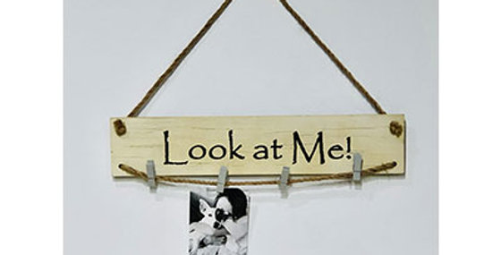 10229 LOOK AT ME Wall Decor/Photo with Rope & Clips