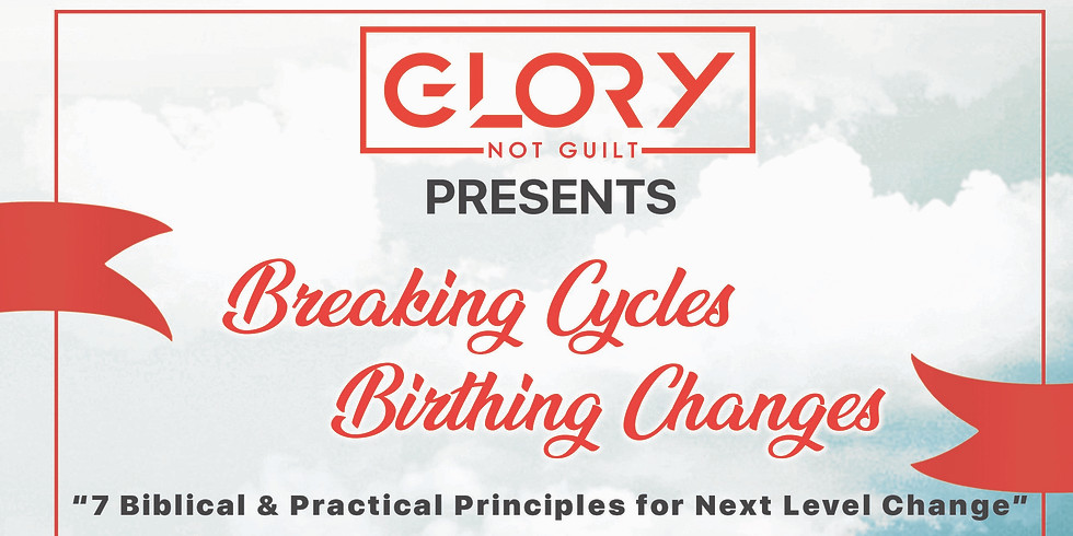 Breaking Cycles, Birthing Changes-Virtual Master Class
