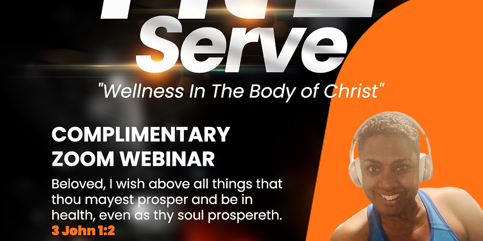"""Fit 2 Serve """"Wellness In The Body Of Christ"""""""