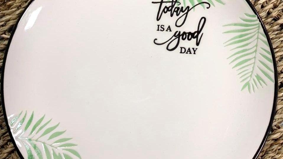 "Plato de pan ""Today is a good day"""