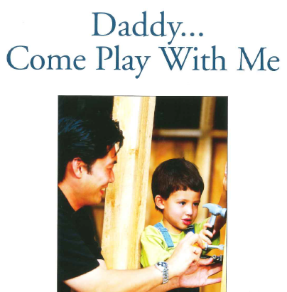 Daddy, Come Play with Me