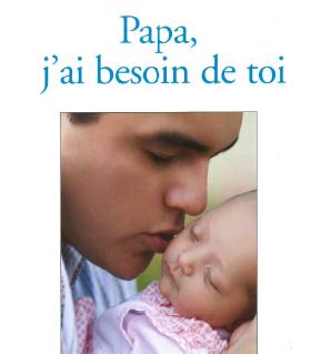 Papa, j'ai besoin de toi