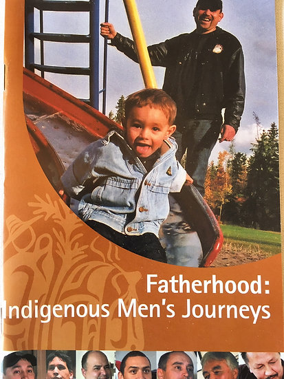 Fatherhood: Indigenous Men's Journeys