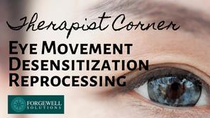 EMDR: Eye Movement Desensitization Reprocessing