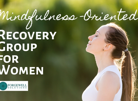 Mindfulness-Oriented Recovery Group for Women