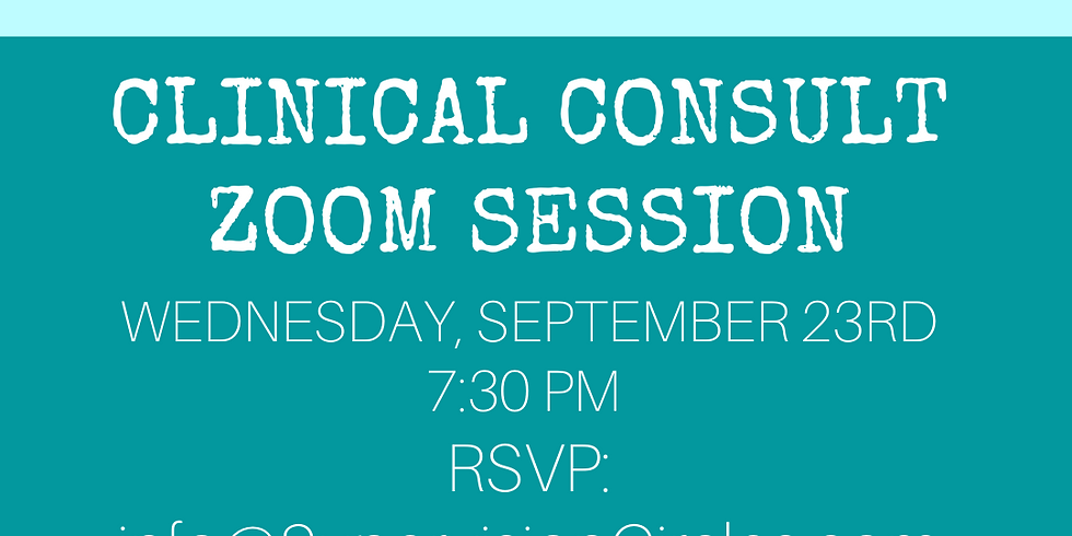 Free Clinical Consult Zoom Session OPEN TO NON-MEMBERS