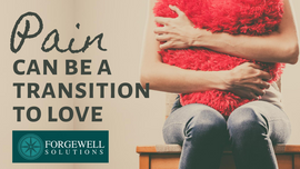 Pain can be a transition to love.