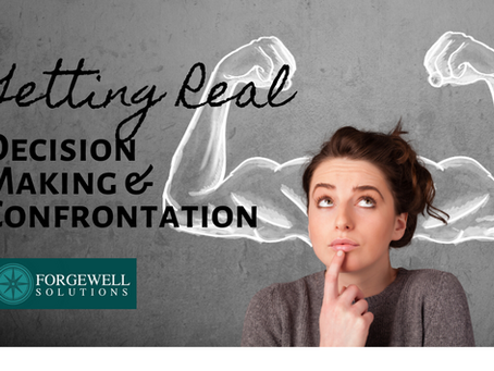 Getting Real: Decision Making & Confrontation