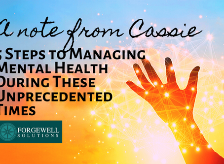 A Note from Cassie: 5 Steps to Managing Mental Health During These Unprecedented Times