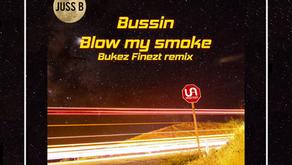 Juss B - Bussin/Blow my smoke (Bukez Finezt Remix) [UA034]