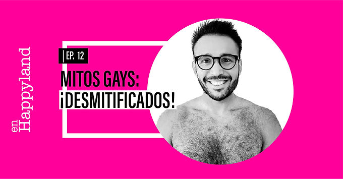 Mitos gays: ¡desmitificados!