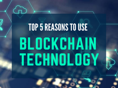 Top 5 reasons to use blockchain technology