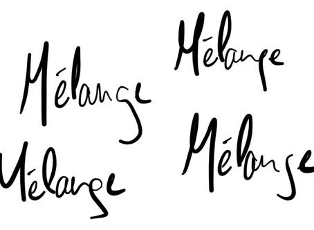 "Why ""Mélange?"""