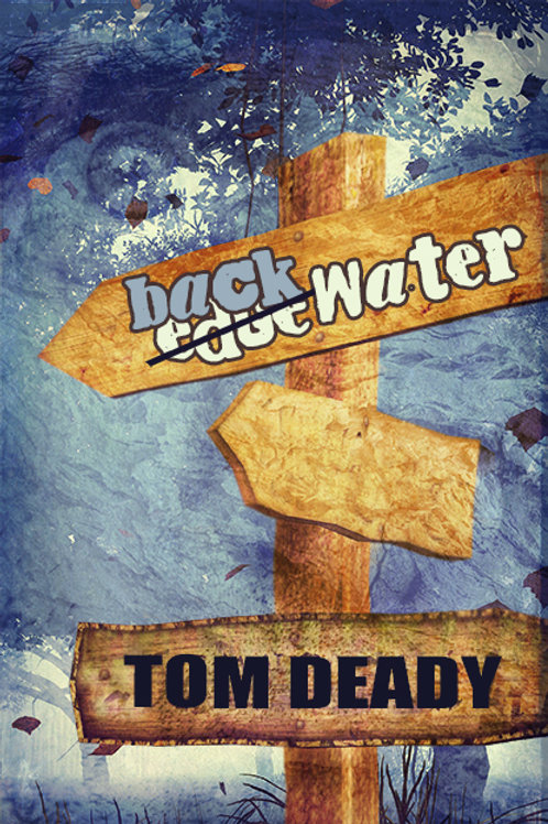 Signed Edition - Backwater by Tom Deady