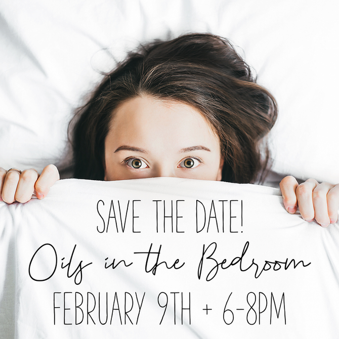 Oils in the bedroom event!