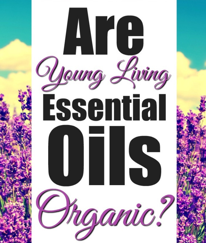 Are Young Living Oils Organic?