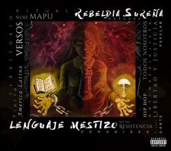 Rebeldía Sureña - Lenguaje Mestizo