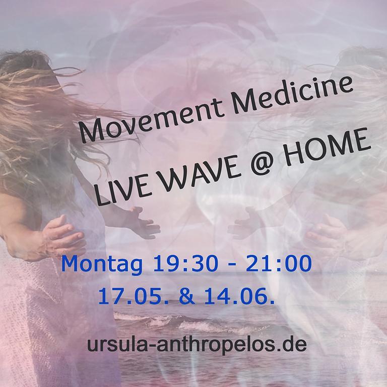 Movement Medicine LIVE WAVE @ HOME   Mo 14.06.21