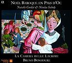 Noel Baroque en Pays d'Oc Natalis Cordat Nicolas Saboly La Camera delle Lacrime Bruno Bonhoure Khai Dong Luong