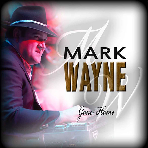 "Physical CD ""Gone Home"" - Mark Wayne (More Info)"