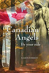 Canadian Angels By Your Side by Karen Forrest