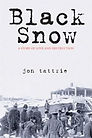 Black Snow by Jon Tattrie