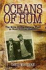 Oceans of Rum: The Nova Scotia Banana Fleet in Rum-Runner Heaven by David Mossman