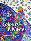 Colours in Winter by Joy Snihur Wyatt Laking