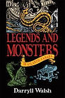 Legends And Monsters of Atlantic Canada by Darryll Walsh