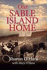 Our Sable Island Home by Sharon O'Hara with Mary O'Hara