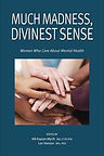 Much Madness Divinest Sense by Nili Kaplan-Myrth and Lori Hanson