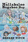 The Hullabaloo Bugaboo Day by Sheree Fitch