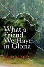 What a Friend We Have in Gloria.jpg