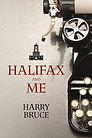 Halifax and Me by Harry Bruce