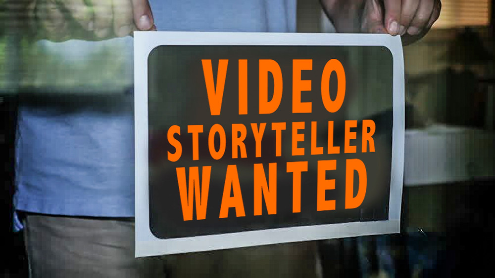 Help wanted sign for video storytellers