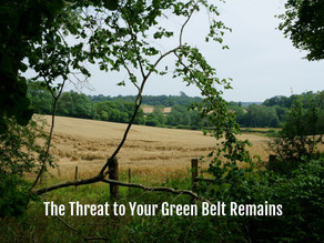 Threat to Your Green Belt Remains