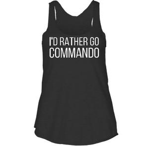 I'D RATHER GO COMMANDO Tank Top