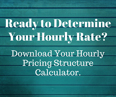 Ready to Determine Your Hourly Rate.png