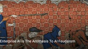 Enterprise AI Is The Antithesis To AI Feudalism