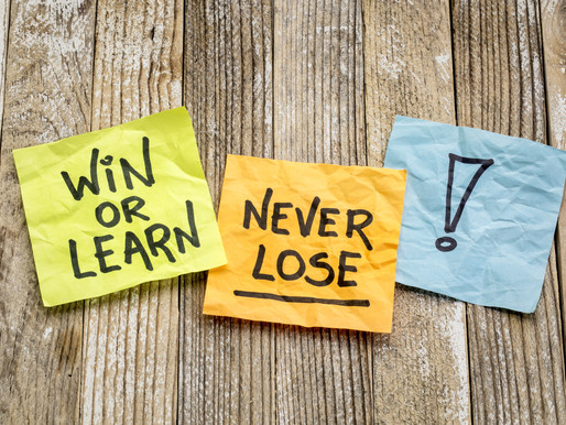 Lose or Learn is a Choice