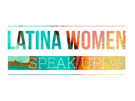 International Women's Day: Latinas Speak Up!